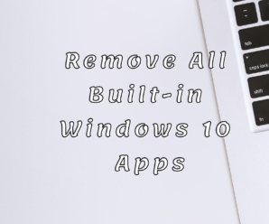 Remove All Built-in Windows 10 Apps